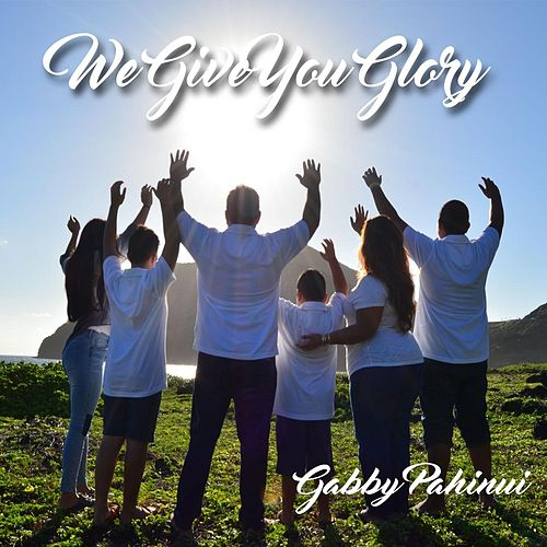 We Give You Glory by Gabby Pahinui