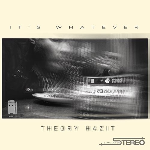 Play & Download It's Whatever by Theory Hazit | Napster