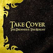 The Dreamer and the Realist by Take Cover
