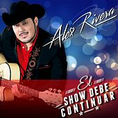 El Show Debe Continuar by Alex Rivera