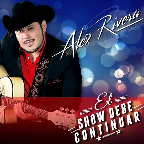 Play & Download El Show Debe Continuar by Alex Rivera | Napster