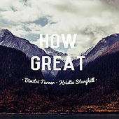 Play & Download How Great by Dimitri Turner | Napster