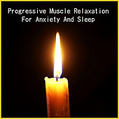 Progressive Muscle Relaxation for Anxiety and Sleep by Tom Diffenderfer
