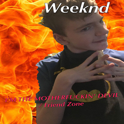 Play & Download I'm the Motherfuckin' Devil / Friend Zone by The Weeknd | Napster