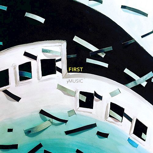 First by yMusic