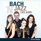 Play & Download Bach 'n' Jazz by Flûte Alors | Napster