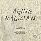 Aging Magician (Original Cast) by Rinde Eckert