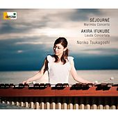 Play & Download Sejourne: Marimba Concerto, Akira Ifukube: Lauda Concertata by Various Artists | Napster