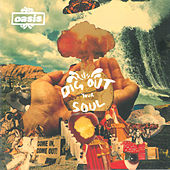 Play & Download Dig Out Your Soul by Oasis | Napster