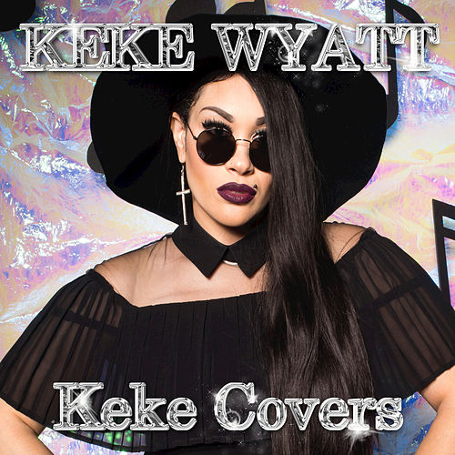 Play & Download Keke Covers by Keke Wyatt | Napster