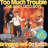 Play & Download Bringing Hell on Earth (The Baby Geto Boys) by Too Much Trouble | Napster