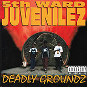 Play & Download Deadly Groundz by 5th Ward Juvenilez | Napster
