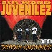 Deadly Groundz by 5th Ward Juvenilez
