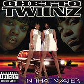 Play & Download In That Water by Ghetto Twiinz | Napster