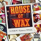 Play & Download House of Wax by Insane Clown Posse | Napster