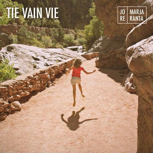 Tie Vain Vie (Radio Versio) by Jore Marjaranta