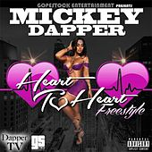 Play & Download Heart to Heart (Freestyle) by Mickey Dapper | Napster