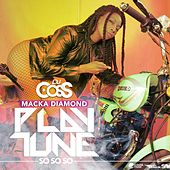Play Tune (So so So) by Macka Diamond