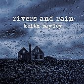 Rivers and Rain by Keith Bailey