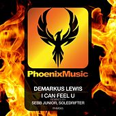 Play & Download I Can Feel U (Remixes) by Demarkus Lewis | Napster
