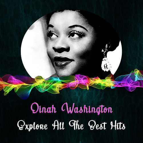 Explore All the Best Hits by Dinah Washington
