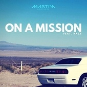 On a Mission (feat. Haze) by Martin Brothers
