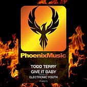 Play & Download Give It Baby (Remixes) by Todd Terry   Napster