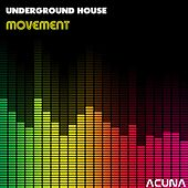 Play & Download Underground House Movement by Various Artists | Napster