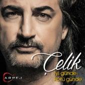 Play & Download İyi Günde, Kötü Günde by Çelik | Napster