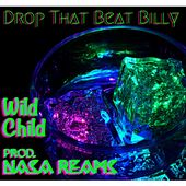 Drop That Beat Billy by WILD CHILD