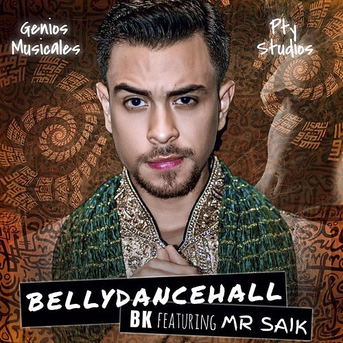 Play & Download Bellydancehall (feat. Mr. Saik) by BK | Napster