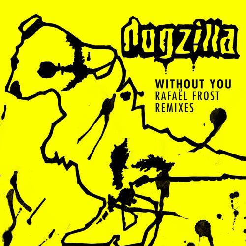Without You (Rafaël Frost Remix) by Dogzilla