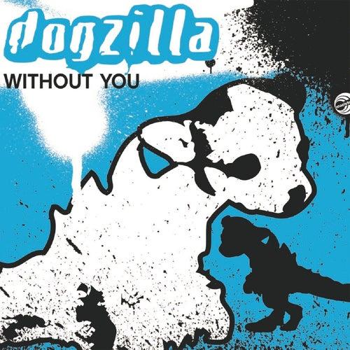 Without You by Dogzilla