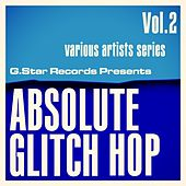 Play & Download Absolute Glitch Hop, Vol. 2 by Various | Napster