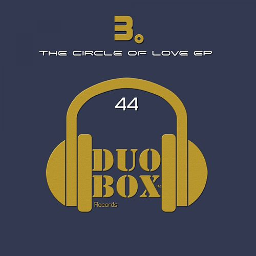 Play & Download The Circle Of Love EP by B | Napster