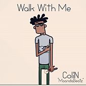 Play & Download Walk With Me by Colin   Napster