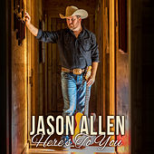 Here's To You - Single by Jason Allen