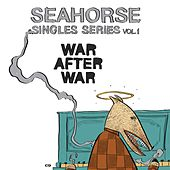 Play & Download War After War (Singles Series, Vol. 1) by Sea Horse | Napster