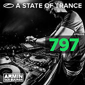 A State Of Trance Episode 797 (Who's Afraid Of 138?! Special) by Various Artists
