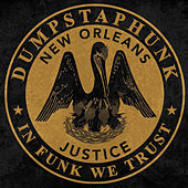 Play & Download Justice by Dumpstaphunk | Napster