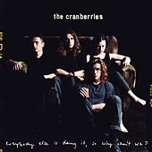 Play & Download Everybody Else Is Doing It, So Why Can't We? by The Cranberries | Napster