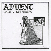 Pain & Suffering by The Advent