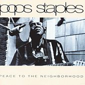 Peace To The Neighborhood by Pops Staples