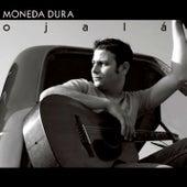 Ojalá (Remasterizado) by Moneda Dura