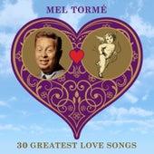 30 Greatest Love Songs von Mel Tormè
