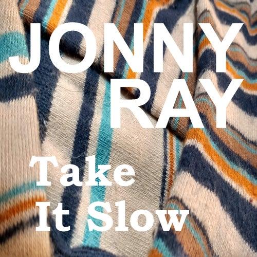 Take It Slow - Single by Jonny Ray
