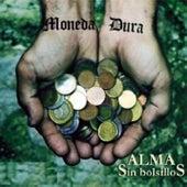 Alma Sin Bolsillos (Remasterizado) by Moneda Dura