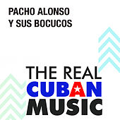 Play & Download Pacho Alonso y Sus Bocucos (Remasterizado) by Pacho Alonso | Napster