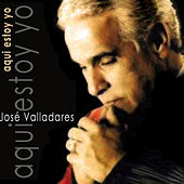 Play & Download Aquí Estoy Yo, José Valladares (Remasterizado) by Various Artists | Napster