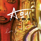 Play & Download Aquí Estamos los Que Están (Remasterizado) by Various Artists | Napster